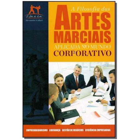 Filosofia das Artes Marciais Aplicada no Mundo Corporativo, A