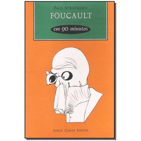 Foucault em 90 Minutos - Coleção Filósofos em 90 Minutos