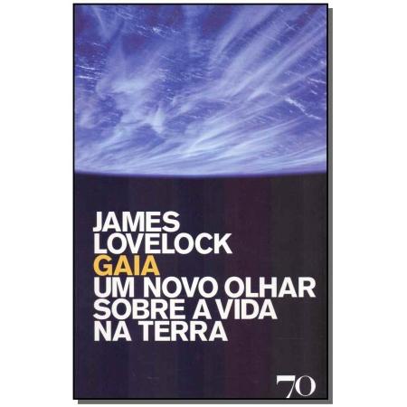 Gaia - Um novo olhar sobre a vida na terra