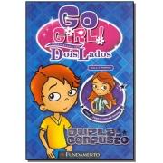 Go Girl Toda Historia Tem Dois Lados - Dupla Confu