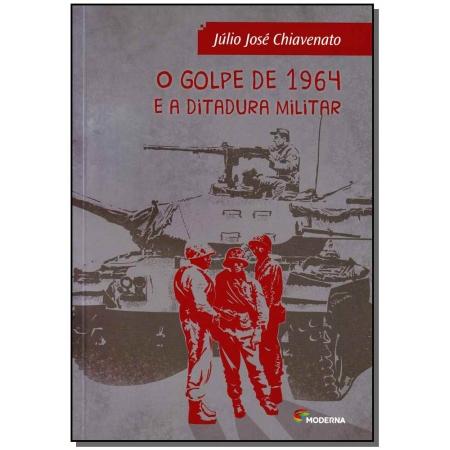 Golpe De 1964 e a Ditadura Militar, o - 03Ed.