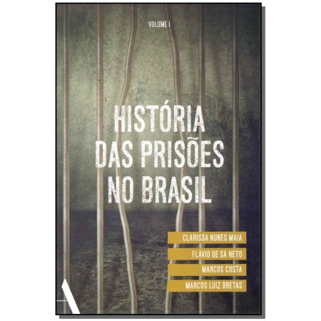História das Prisões no Brasil - Vol.1