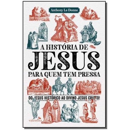 História de Jesus Para Quem Tem Pressa, A