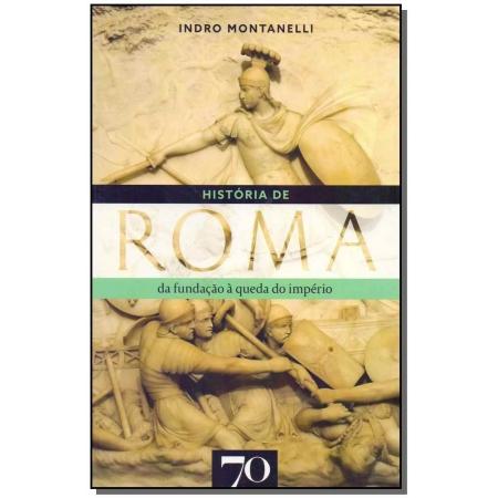 História de Roma - da fundação à queda do império