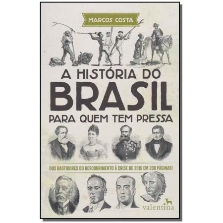 História do Brasil Para Quem Tem Pressa, A