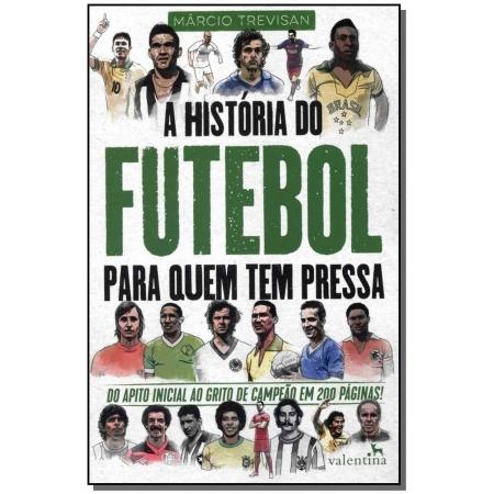 História do Futebol Para Quem Tem Pressa, A