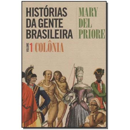 Histórias da Gente Brasileira - Vol.1 - Colônia