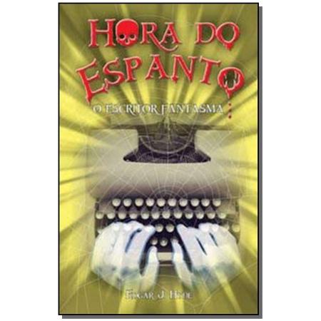 Hora Do Espanto - Escritor Fantasma, O
