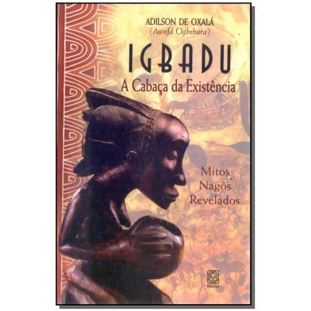 Igbadú - a Cabaça da Existência