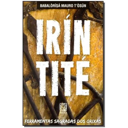 Irín Tité - Ferramentas Sagradas dos Orixás