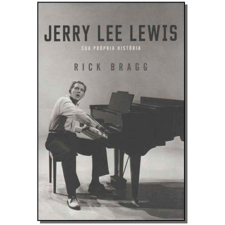 Jerry Lee Lewis - Sua Própria História
