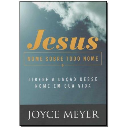 Jesus - Nome Sobre Todo Nome