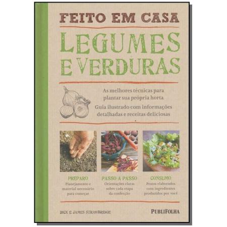 Legumes e Verduras - Feito em Casa