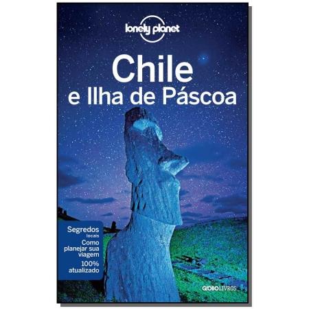Lonely Planet - Chile e Ilha De Pascoa - 03Ed/19