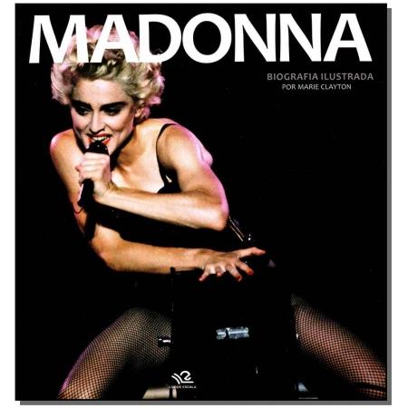 Madonna - Biografia Ilustrada