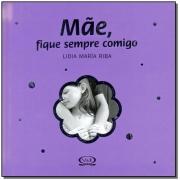 Mae, Fique Sempre Comigo - (Capa Dura)