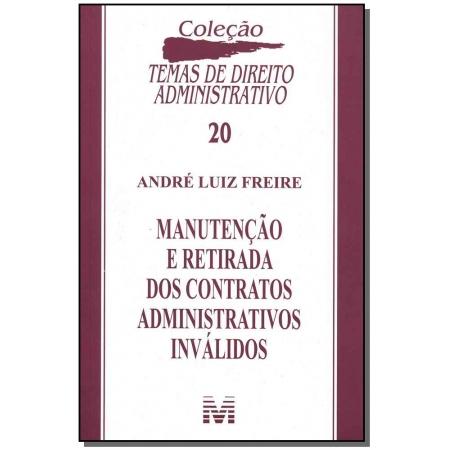 Manutenção e Retirada dos Contratos Administrativos Inválidos - 01 Ed. - 2008