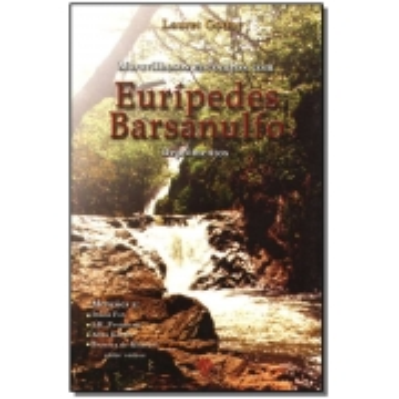 Maravilhosos Encontros Com Eurípedes Barsanulfo: Depoimentos
