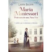 Maria Montessori, Professora De Uma Nova Era