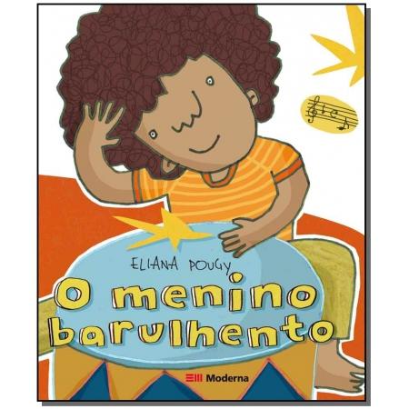 Menino Barulhento, O