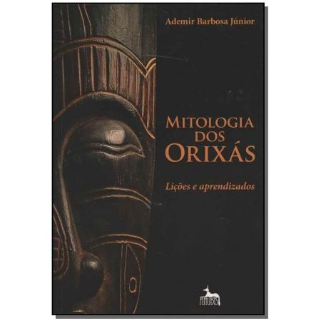 Mitologia dos Orixás - Lições e Aprendizados
