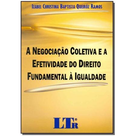 Negociação Coletiva e a Efetividade do Direito Fundamental à Igualdade