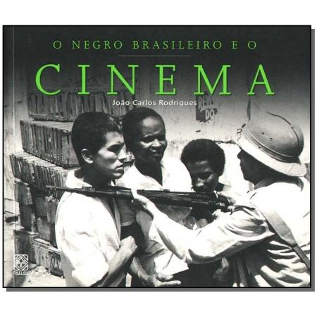 Negro Brasileiro e o Cinema,o