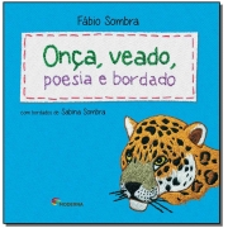 Onca, Veado, Poesia e Bordado