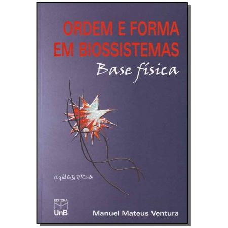 Ordem e Forma em Biossistemas - Base Física