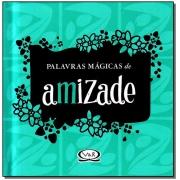 Palavras Magicas - Amizade - Capa Dura