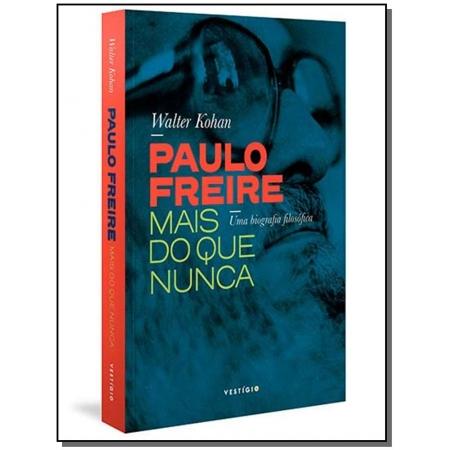 Paulo Freire, Mais do Que Nunca