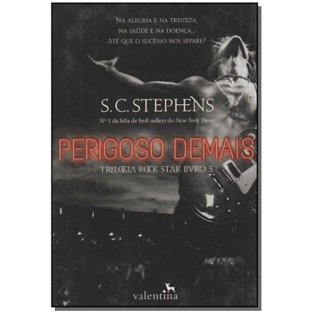 Perigoso Demais - Trilogia Rock Star - Livro 03
