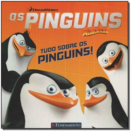 Pinguins de Madagascar, os -Tudo Sobre os Pinguins