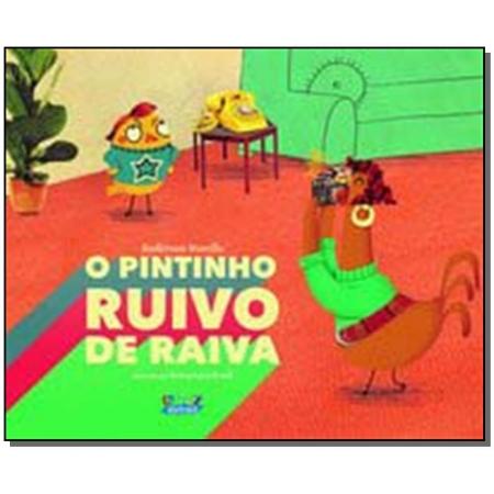Pintinho Ruivo de Raiva, O