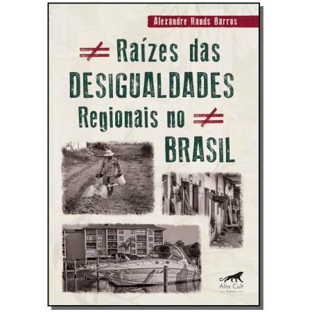 Raízes das Desigualdades Regionais no Brasil