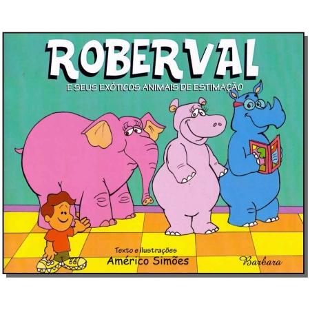 Roberval e Seus Exóticos Animais de Estimação