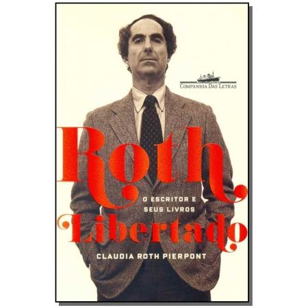 Roth Libertado - o Escritor e Seus Livros