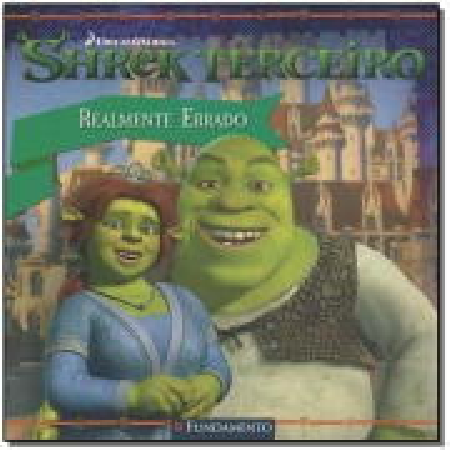 Shrek Terceiro - Realmente Errado