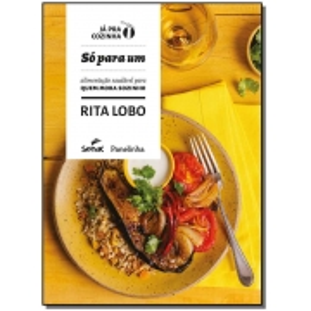 Só Para um - Alimentação saudável para quem mora sozinho - Vol. 3