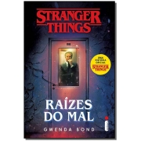Stranger Things - Vol. 01: Raizes Do Mal