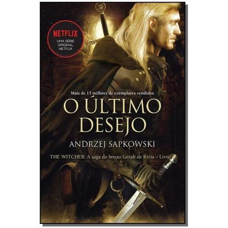 The Witcher - O Último Desejo - Vol. 01 - (A Saga do Bruxo Geralt de Rívia)