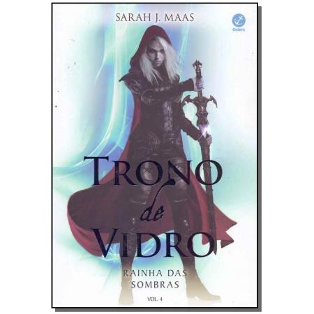 Trono de Vidro - Rainha das Sombras - Vol. 04