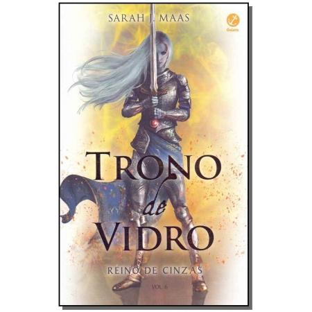 Trono de Vidro - Reino de Cinzas - Vol. 6