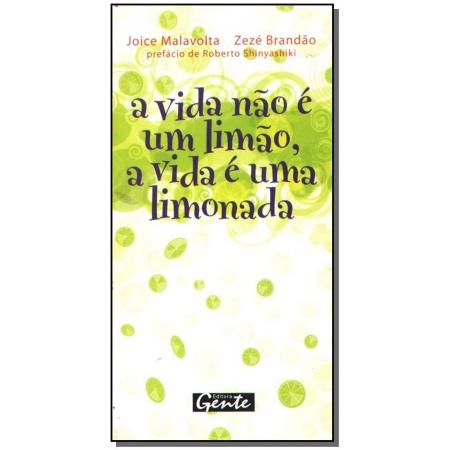 Vida Não é um Limão, a Vida é uma Limonada, A