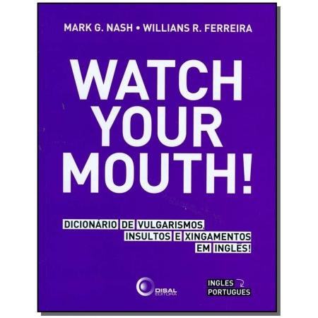 Watch Your Mouth - Dicionario De Vulgarismo