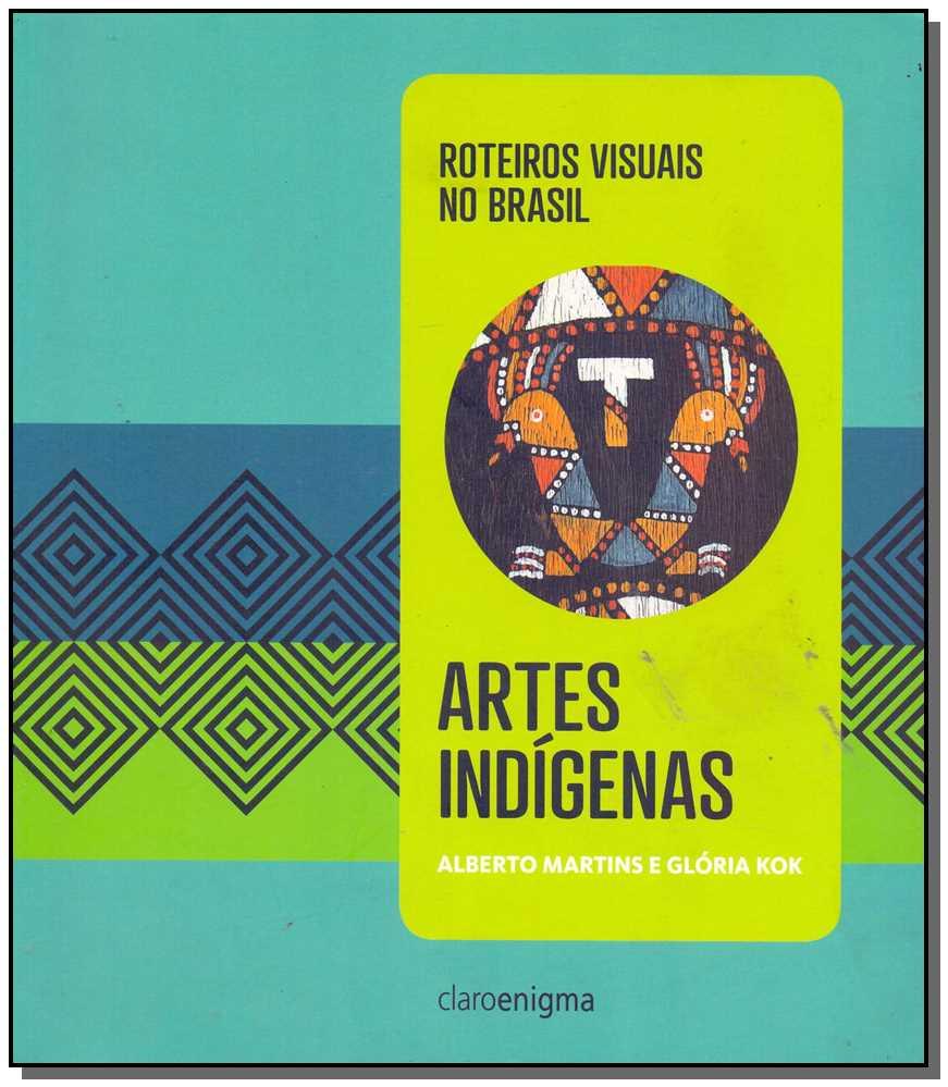 Artes Indígenas - Roteiros Visuais no Brasil-vol.1