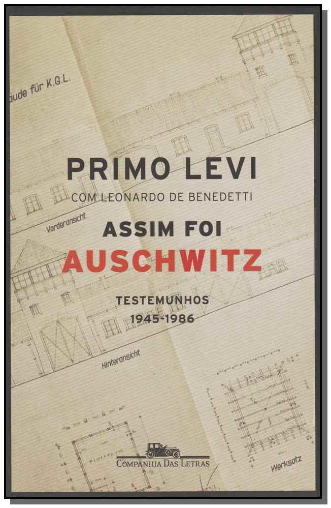 Assim Foi Auschwitz - Testemunhos 1945-1986