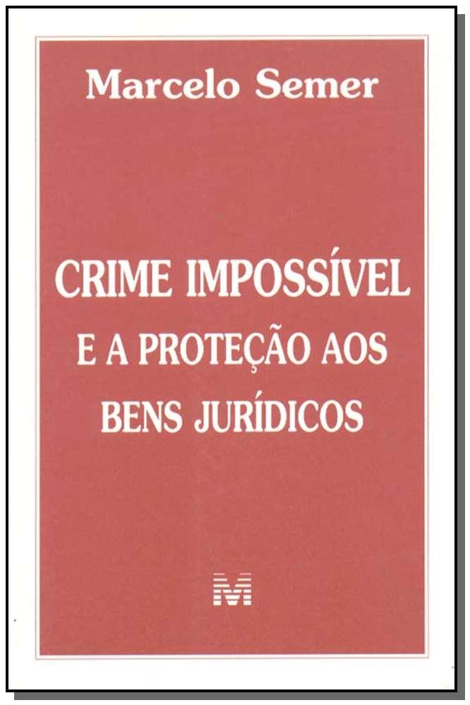 Crime Impossível e a Proteção de Bens Jurídicos