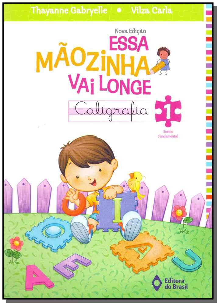 Essa Mãozinha Vai Longe: Caligrafia - Educação Fundamental 1 - 04Ed/13