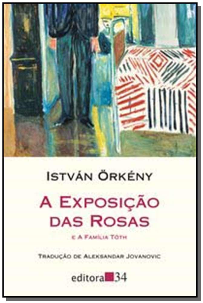 Exposicao Das Rosas e a Familia Toth, A
